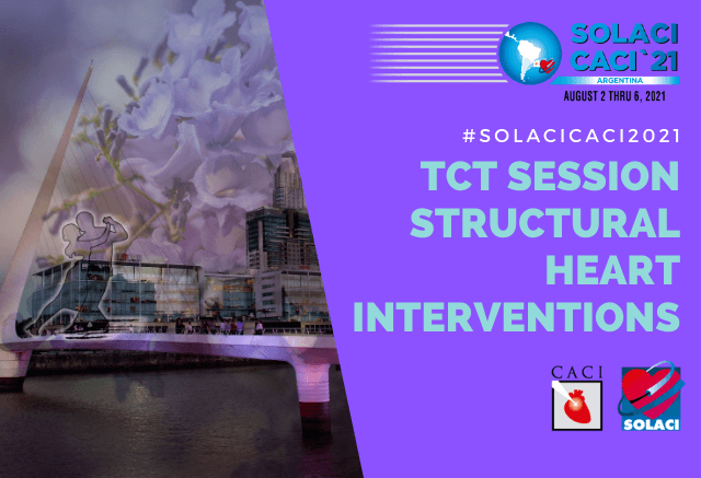SOLACI-CACI 2021 | Sesión TCT II: Structural Heart Interventions