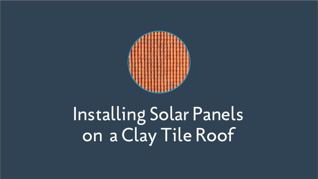 Installing Solar Panels on a Clay Tile Roof