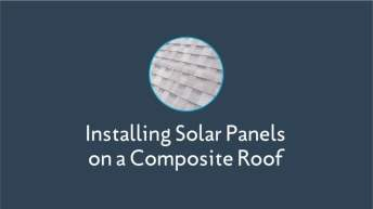 Installing Solar Panels on a Composite Roof