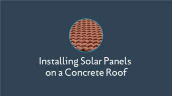 Installing Solar Panels on a Concrete Tile Roof