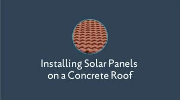 Installing Solar Panels on a Concrete Tile Roof