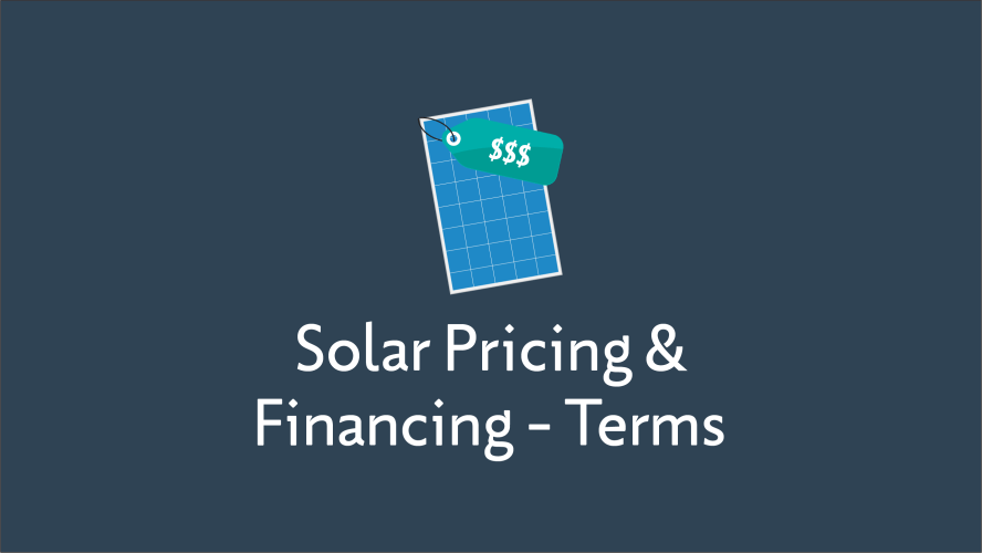 Solar Pricing and Financing Glossary Terms