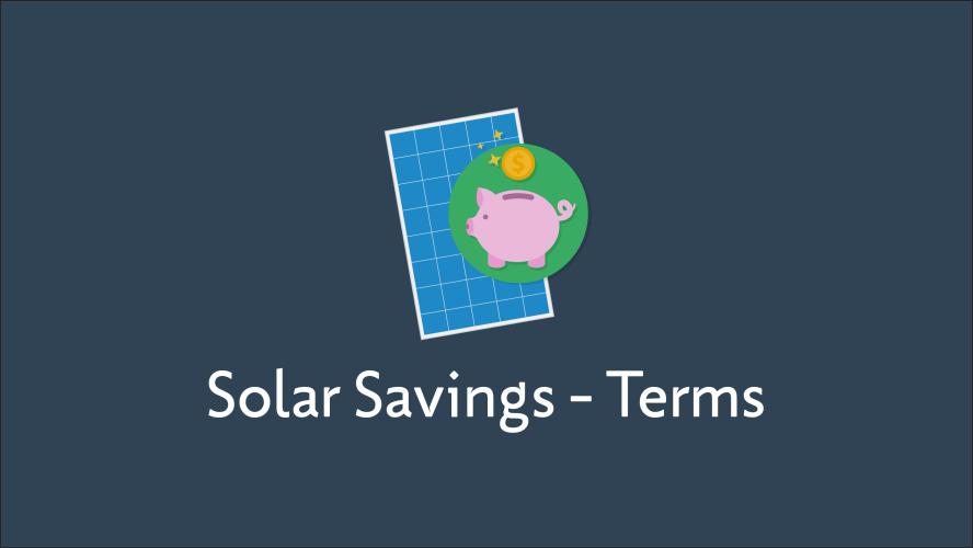 Solar Savings Glossary Terms