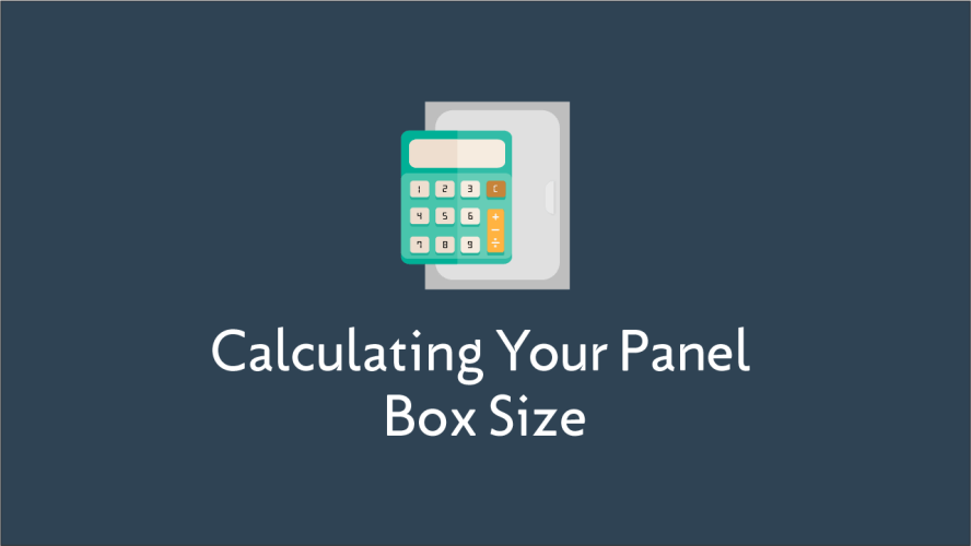 Calculating Your Panel Box Size