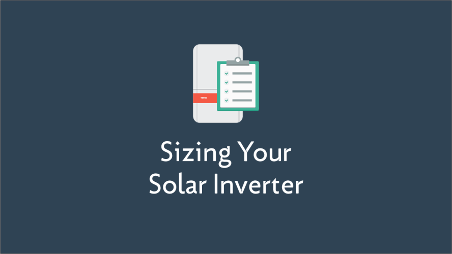Sizing Your Solar Inverter
