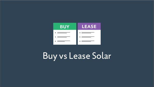 Should You Buy or Lease Your Solar System?