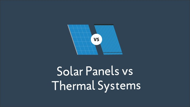 Solar Panels vs. Solar Thermal Systems