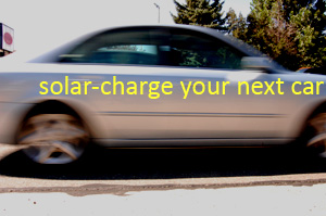 blurred car with words: solar-charge your next car