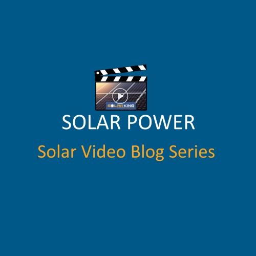 Solar Power Video Blog Series