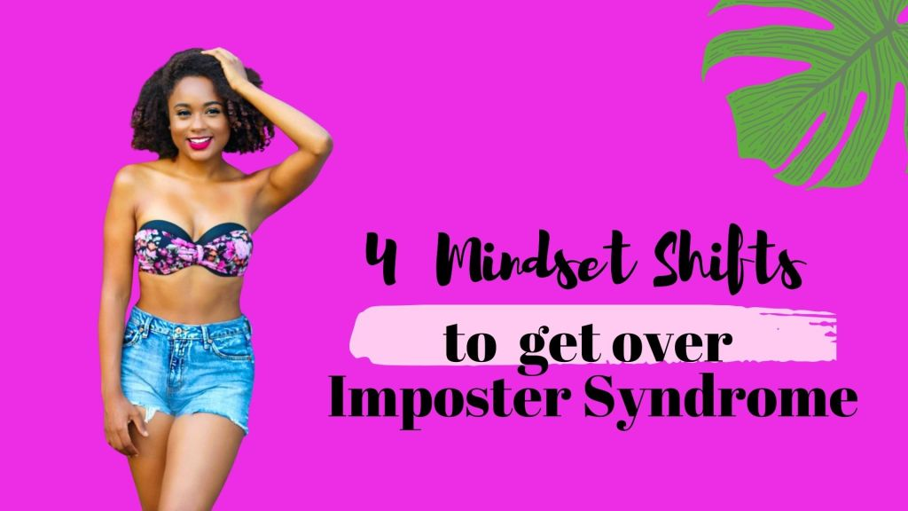 4 Mindset Shifts to get over Imposter Syndrome