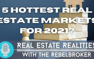 5 Hottest Real Estate Markets For 2021?