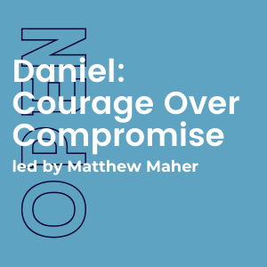 Daniel: Courage over Compromise Bible Study