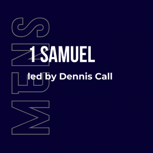 The Book of 1 Samuel w/ Dennis Call (ON HOLD) 2