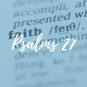 Psalms 27 w/ Kelly McAndrew (Open) 1
