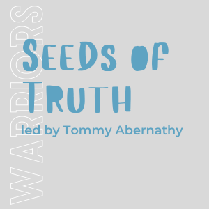 Seeds of Truth - w/ Tommy Abernathy 5