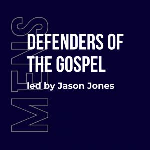 Defenders of the Gospel bible study