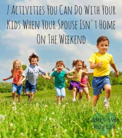 7 Activities You Can Do With Your Kids When Your Spouse Isn't Home On The Weekend
