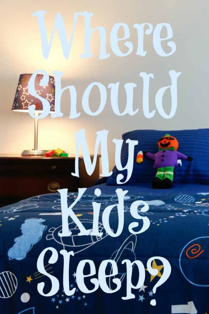Where Should My Kids Sleep?