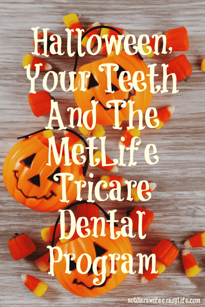 Halloween, Your Teeth And The MetLife Tricare Dental Program