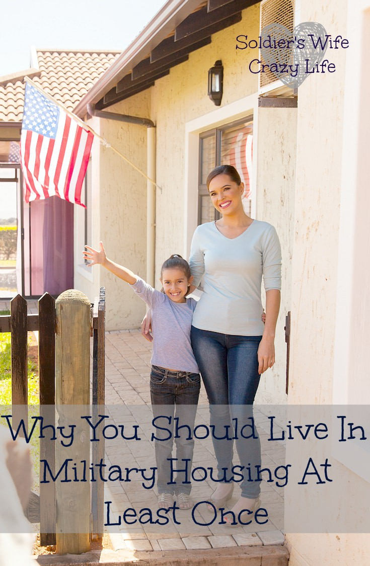 Why You Should Live In Military Housing At Least Once