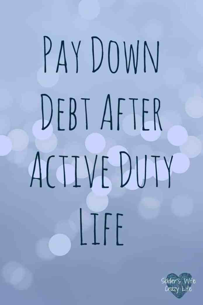 Pay Down Debt After Active Duty Life