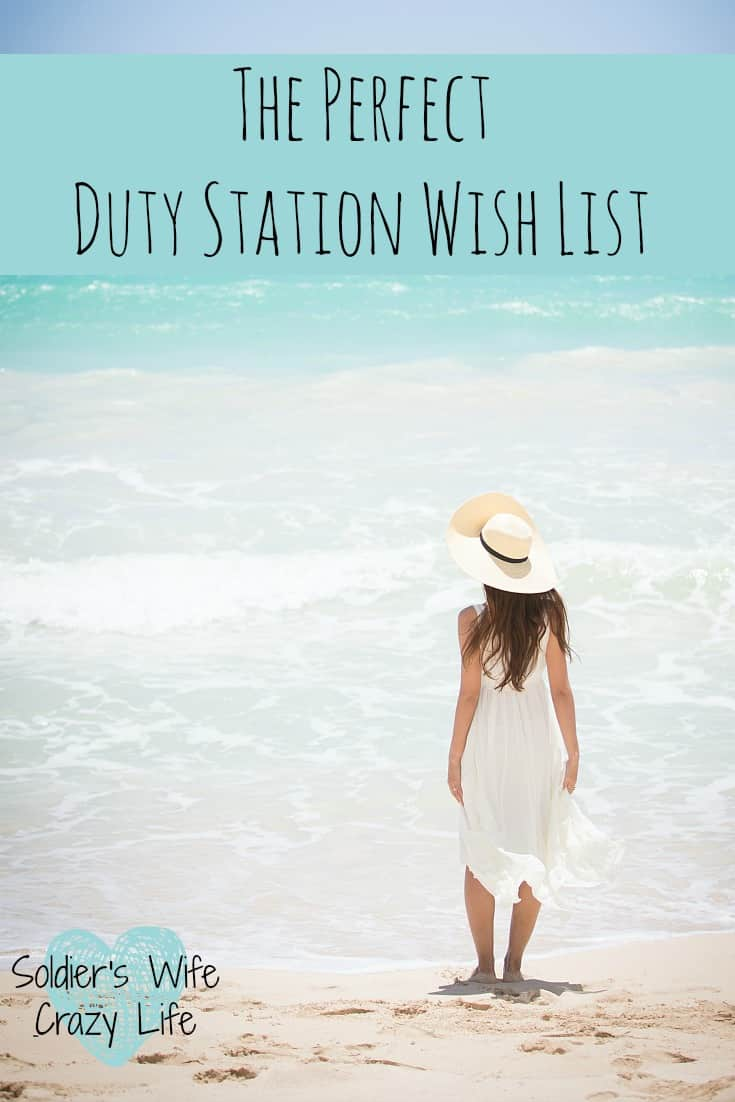 The Perfect Duty Station Wish List