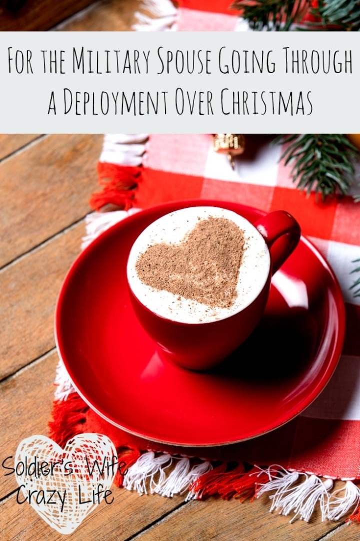 For the Military Spouse Going Through a Deployment Over Christmas