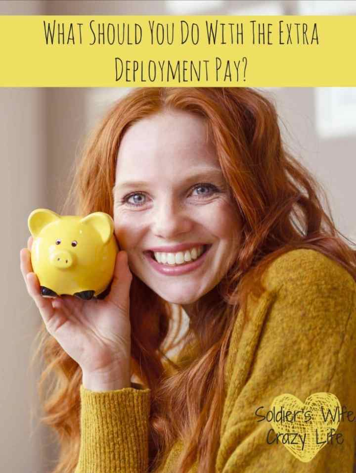 What Should You Do With The Extra Deployment Pay?