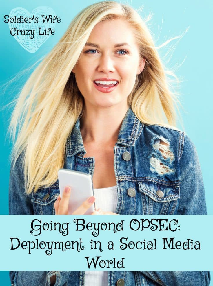 Going Beyond OPSEC: Advice for Going Through a Deployment in a Social Media World