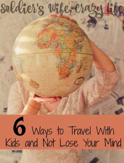 6 Ways to Travel With Kids and Not Lose Your Mind