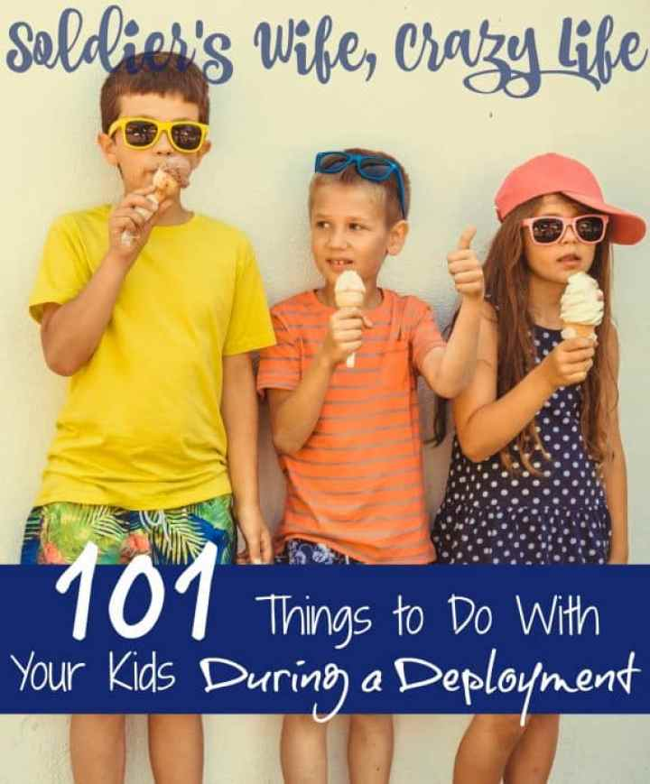 101 Things to Do With Your Kids During a Deployment