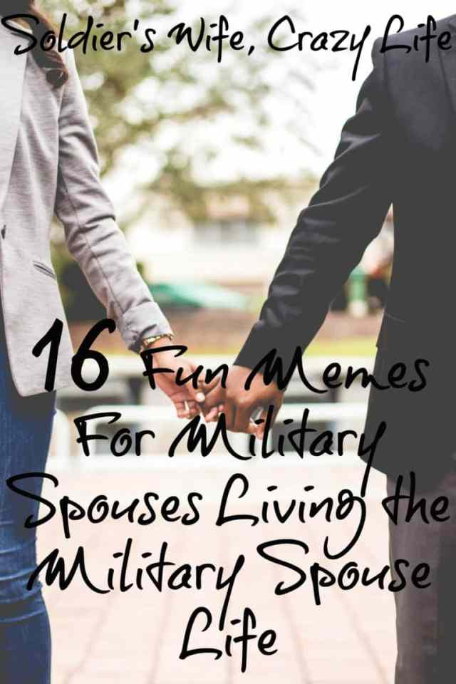 Fun Memes For Military Spouses Living the Military Spouse Life