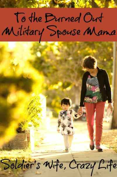 To the Burned Out Military Spouse Mama