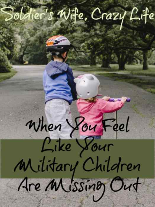 When You Feel Like Your Military Children Are Missing Out