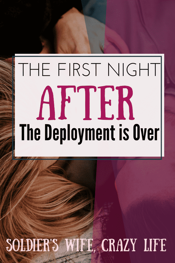 The First Night After the Deployment is Over
