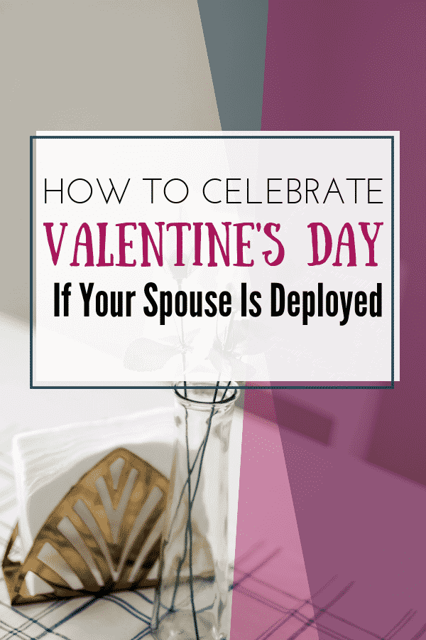 How to Celebrate Valentine's Day if Your Spouse is Deployed