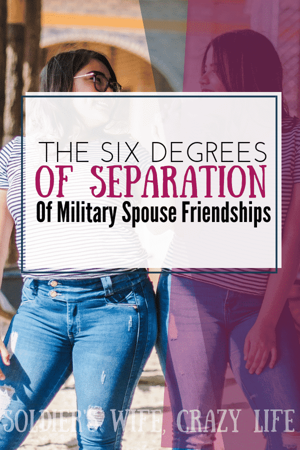 The Six Degrees of Separation of Military Spouse Friendships