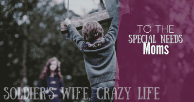 To The Special Needs Moms