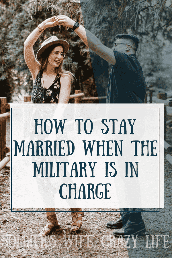 How To Stay Married When The Military Is In Charge