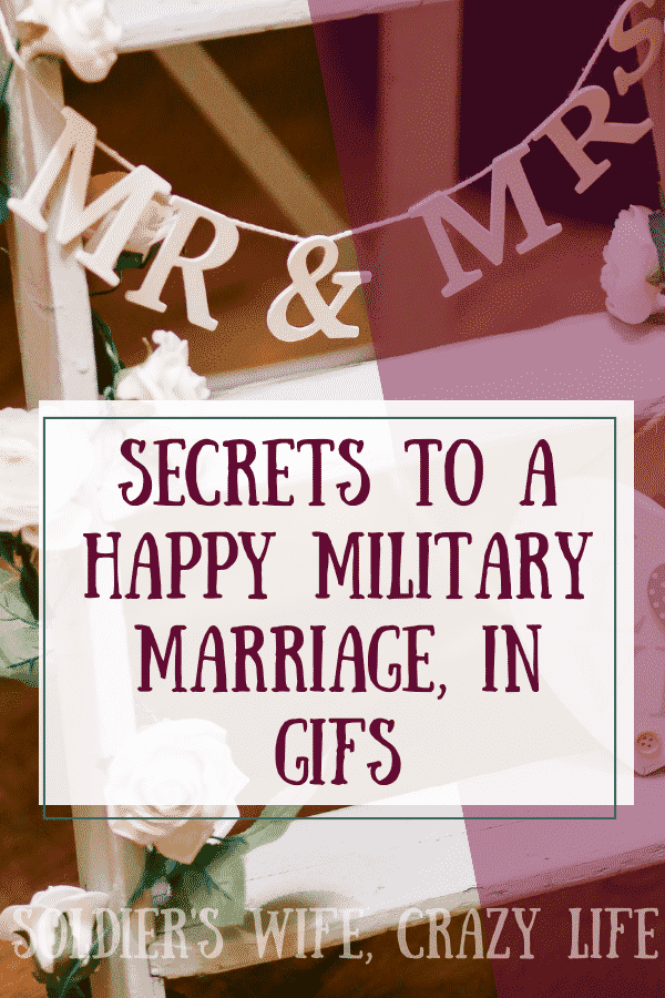 Secrets to a Happy Military Marriage, in GIFs