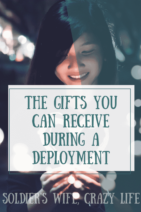 The Gifts You Can Receive During a Deployment