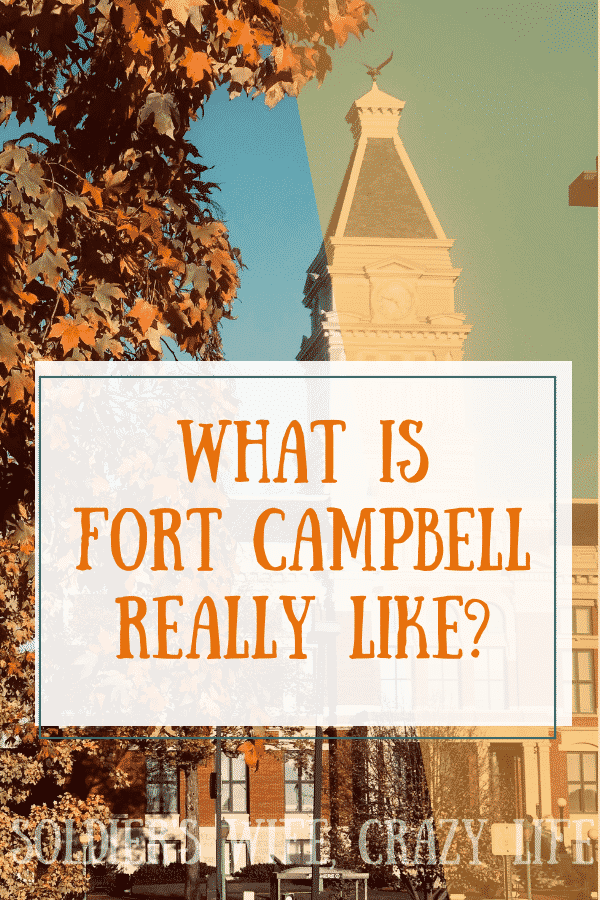 What is Fort Campbell Really like?