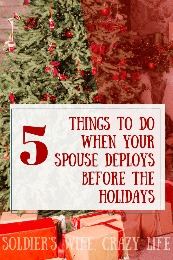Things to Do When Your Spouse Deploys Before the Holidays