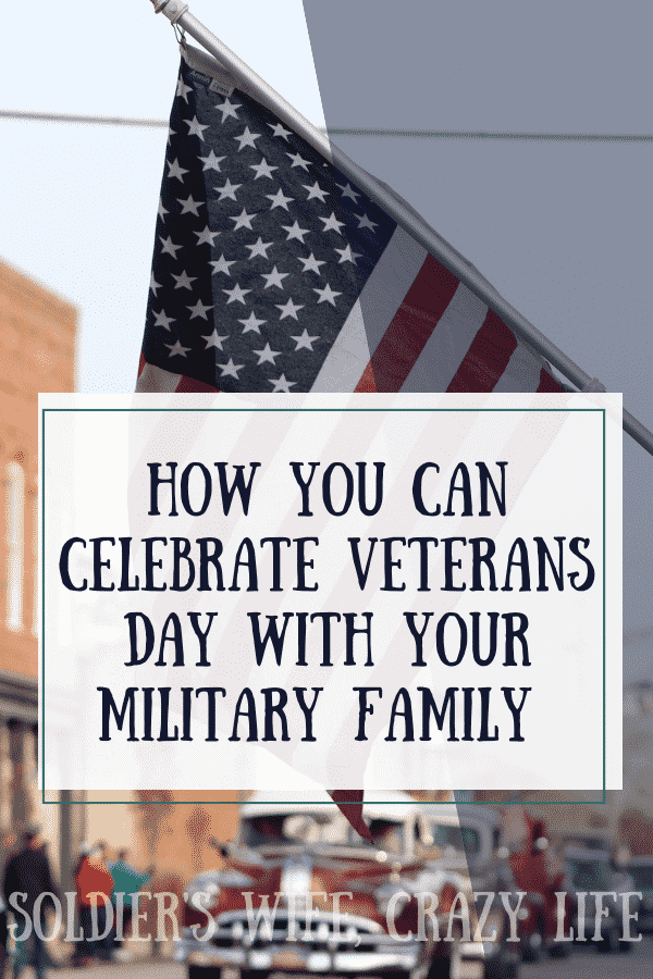 How You Can Celebrate Veterans Day With Your Military Family