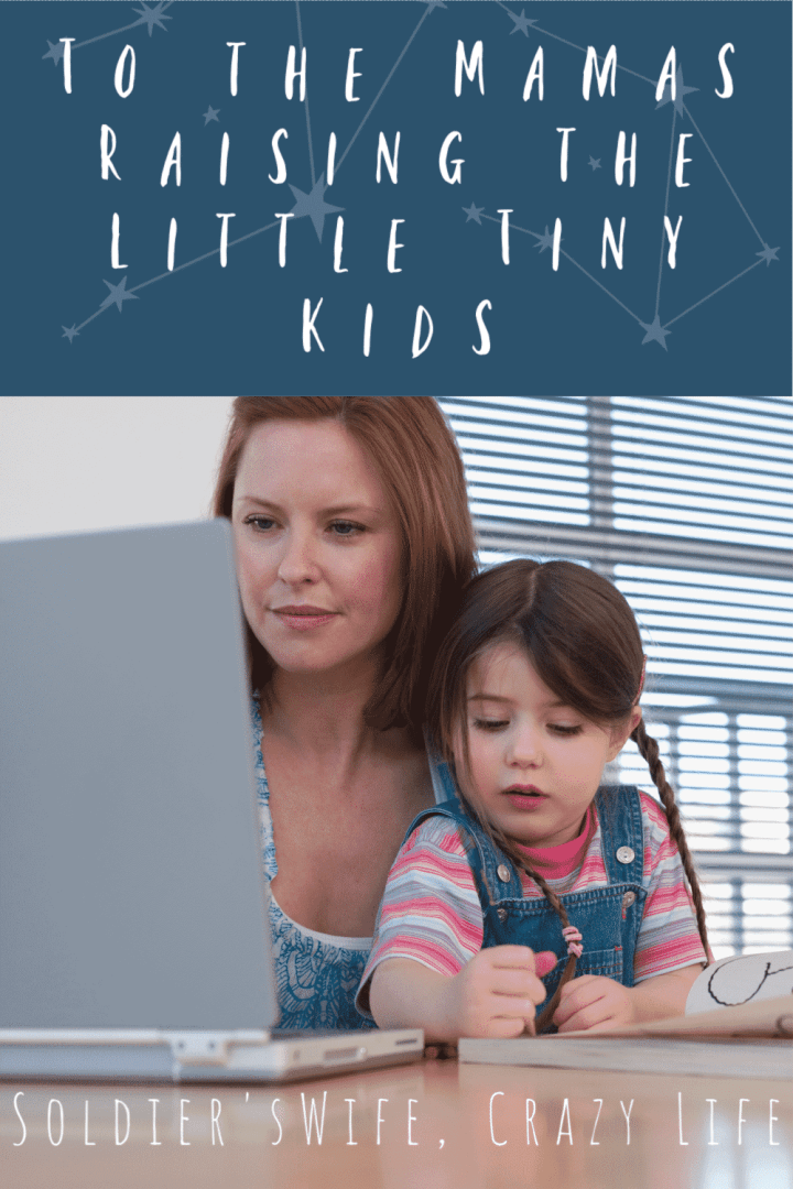 To the Mamas Raising the Little Tiny Kids