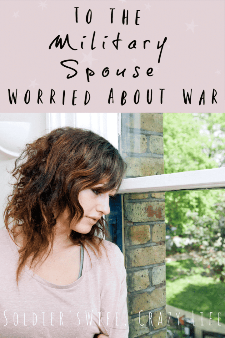 To the Military Spouse Worried About War