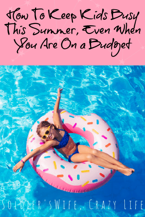 How To Keep Kids Busy This Summer, Even When You Are On a Budget