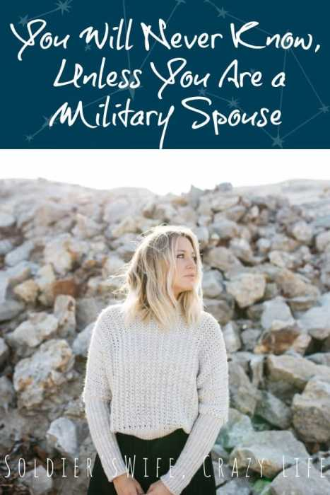 You Will Never Know, Unless You Are a Military Spouse