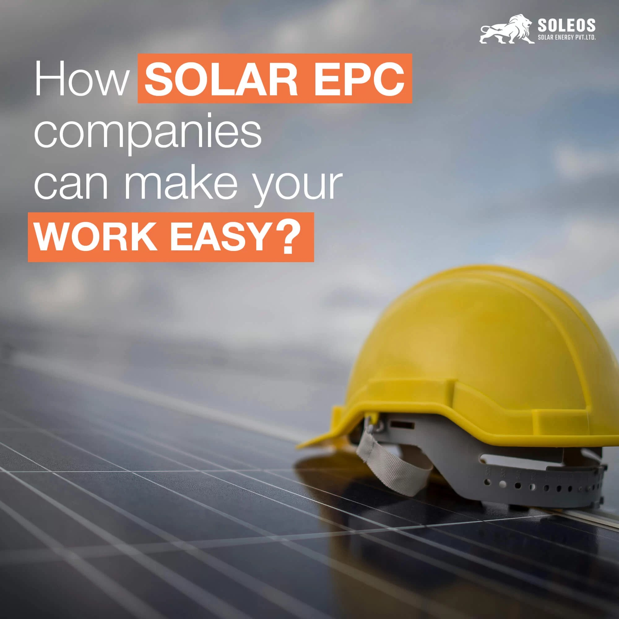 How Solar EPC companies can make your work easy
