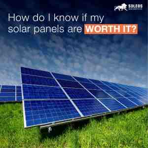 How do I know if my solar panels are worth it?